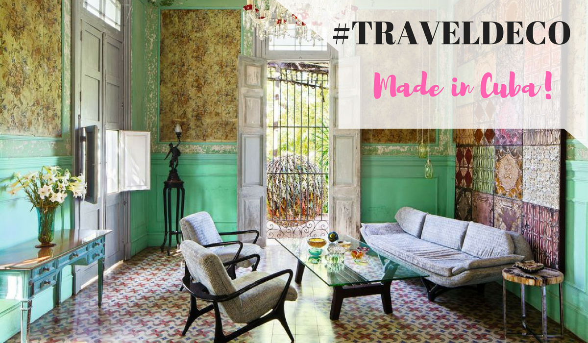 Travel deco ideas cuban inspired interior