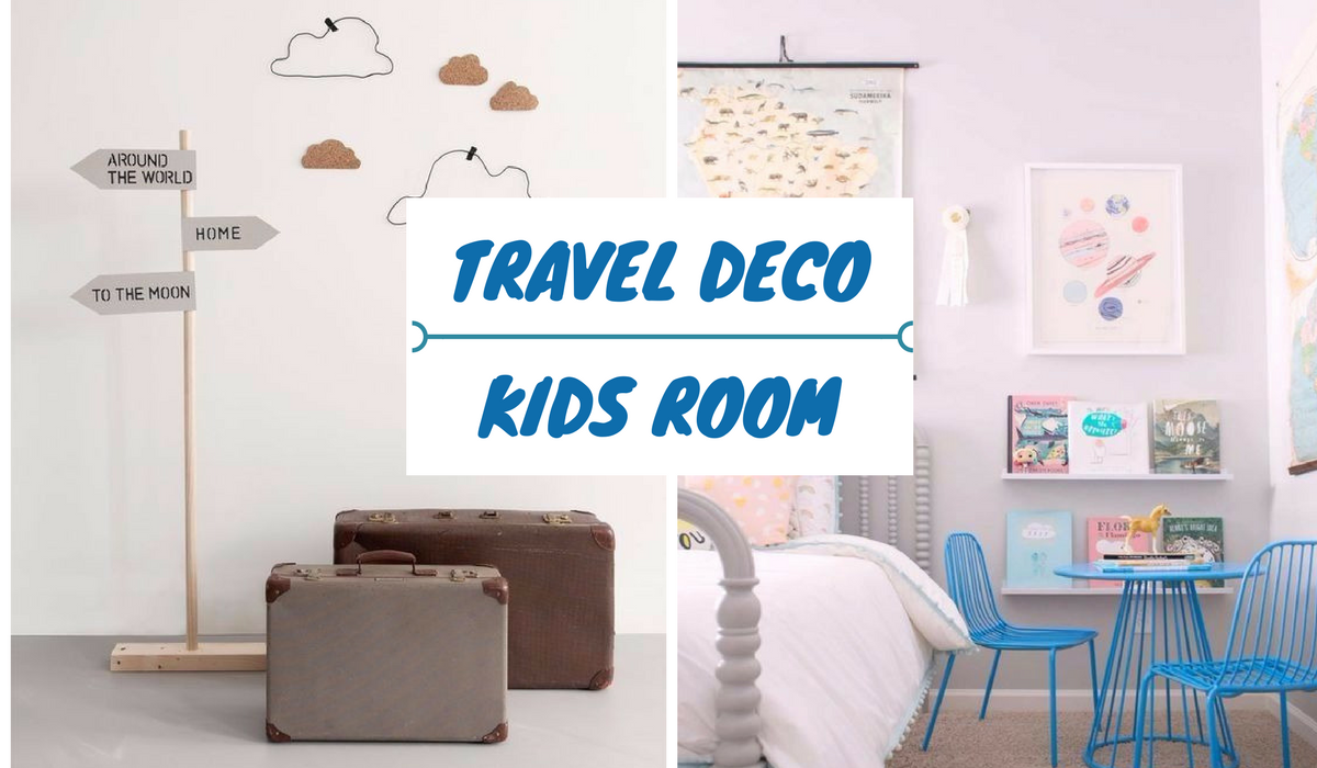 TRAVEL DECO IDEAS: THE KIDS ROOM